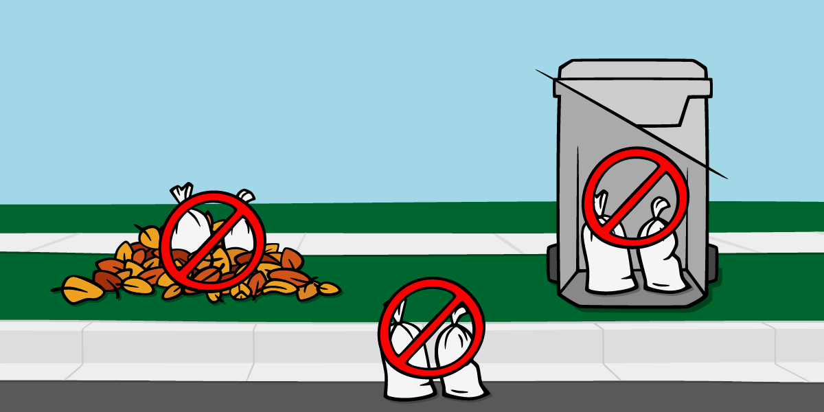 Do not place sandbags in leaf piles or in refuse carts.
